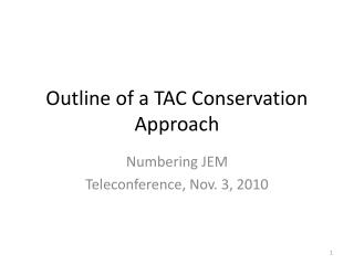 Outline of a TAC Conservation Approach