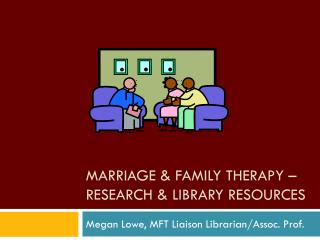 Marriage & Family therapy �  Research & Library resources