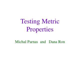 Testing Metric Properties