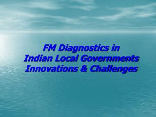 FM Diagnostics in Indian Local Governments Innovations & Challenges