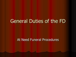 General Duties of the FD