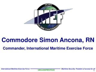 Commodore Simon Ancona, RN Commander, International Maritime Exercise Force