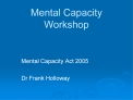 Mental Capacity Workshop