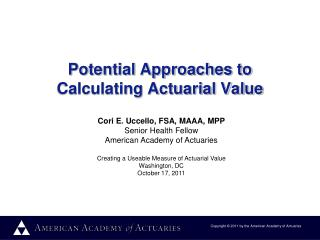 Potential Approaches to Calculating Actuarial Value