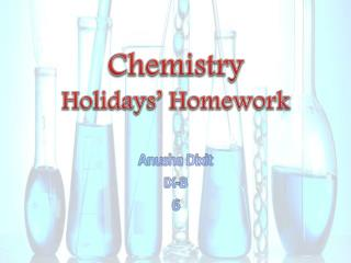 Chemistry Holidays� Homework
