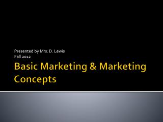 Basic Marketing & Marketing Concepts