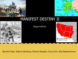 MANIFEST DESTINY II