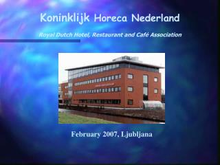 Koninklijk  Horeca Nederland Royal Dutch Hotel, Restaurant and Café Association