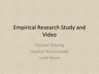 Empirical Research Study and Video