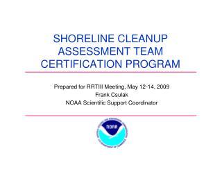 SHORELINE CLEANUP ASSESSMENT TEAM CERTIFICATION PROGRAM