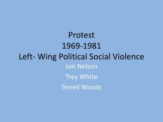 Protest 1969-1981 Left- Wing Political Social Violence
