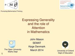 Expressing Generality and the role of  Attention in Mathematics