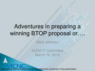 Adventures in preparing a winning BTOP proposal or….