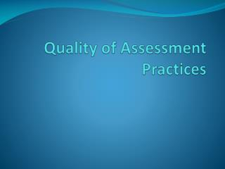 Quality of Assessment Practices