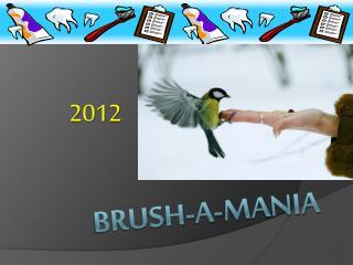 Brush-a-mania