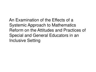 An Examination of the Effects of a  Systemic Approach to Mathematics Reform on the Attitudes and Practices of Special an