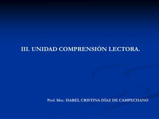 III. UNIDAD COMPRENSIÒN LECTORA.