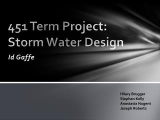 451 Term Project: Storm Water Design