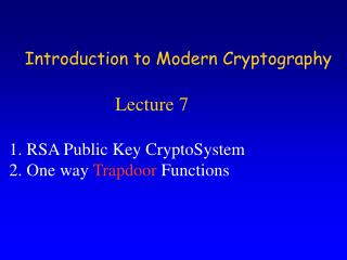 Introduction to Modern Cryptography                       Lecture 7