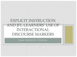 Explicit instruction and JFL learners' use of interactional discourse markers