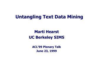 Untangling Text Data Mining