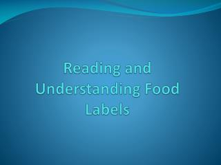 Reading and Understanding Food Labels