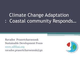 Climate Change Adaptation  :  Coastal community  Responds…