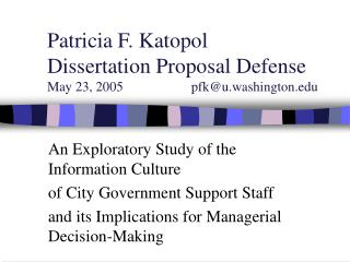 Patricia F. Katopol Dissertation Proposal Defense May 23, 2005                    pfku.washington