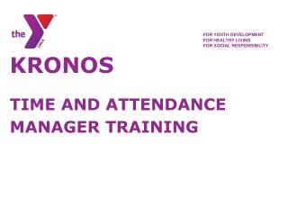 KRONOS TIME AND ATTENDANCE MANAGER TRAINING