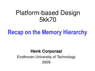 Platform-based Design 5kk70