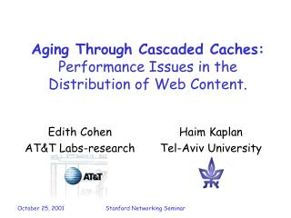 Aging Through Cascaded Caches: Performance Issues in the Distribution of Web Content.