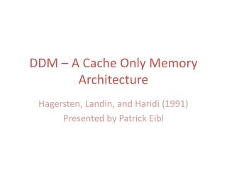 DDM – A Cache Only Memory Architecture