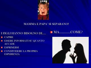 MAMMA E PAPA' SI SEPARANO!