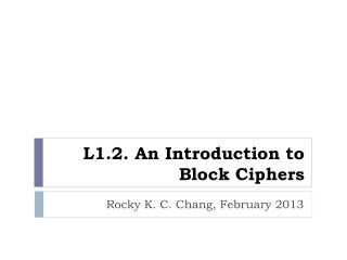 L1.2.  An  Introduction to  Block Ciphers