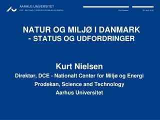 NATUR OG MILJØ I DANMARK -  STATUS OG UDFORDRINGER