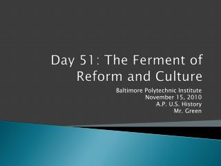 Day  51 : The Ferment of Reform and Culture