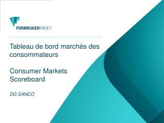 Tableau de bord march�s des consommateurs Consumer  Markets  Scoreboard DG SANCO
