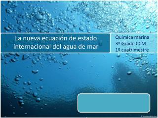 La nueva  ecuación  de estado internacional del agua de mar