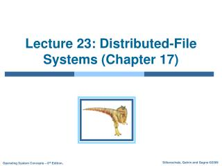 Lecture 23: Distributed-File Systems (Chapter 17)