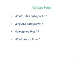 What is AGI data portal?  Why AGI data portal? How do we find it? What does it have?