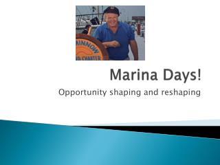 Marina Days!