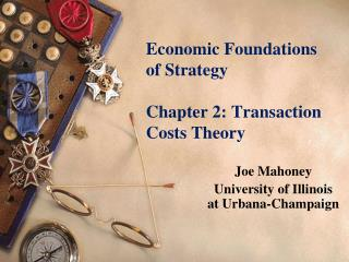 Economic Foundations       of Strategy Chapter 2: Transaction Costs Theory