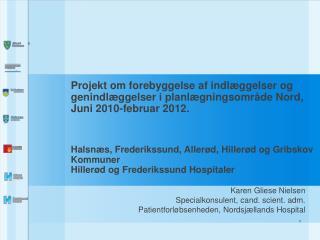 Karen Gliese Nielsen Specialkonsulent, cand. scient. adm.