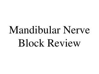 Mandibular Nerve Block Review