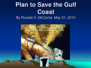Plan to Save the Gulf Coast By Ronald O. McCants, May 31, 2010
