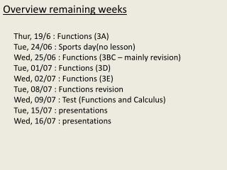 Overview remaining weeks