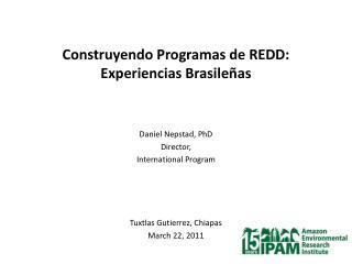 Construyendo Programas de REDD:   Experiencias Brasileñas