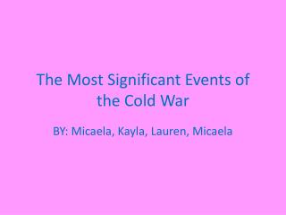 The  M ost Significant Events of the  C old War