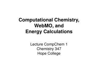 Computational Chemistry, WebMO, and  Energy Calculations