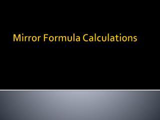 Mirror Formula Calculations